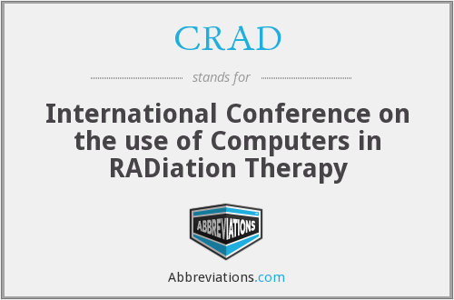CRAD - International Conference on the use of Computers in RADiation Therapy