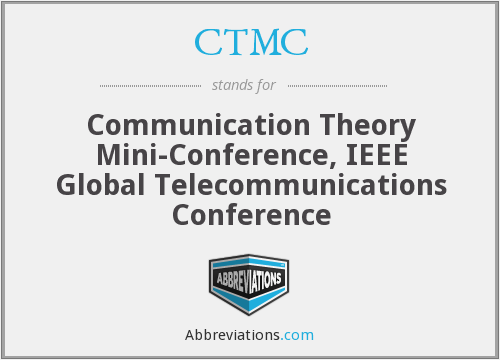 CTMC - Communication Theory Mini-Conference, IEEE Global Telecommunications Conference