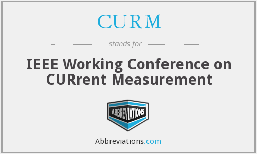 CURM - IEEE Working Conference on CURrent Measurement