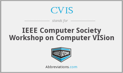 CVIS - IEEE Computer Society Workshop on Computer VISion