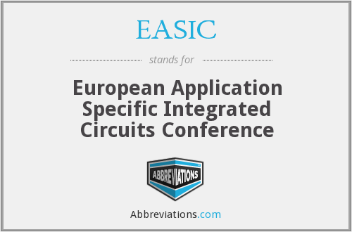 EASIC - European Application Specific Integrated Circuits Conference