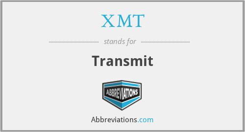 XMT - Transmit