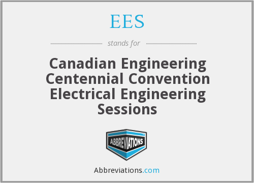 EES - Canadian Engineering Centennial Convention Electrical Engineering Sessions