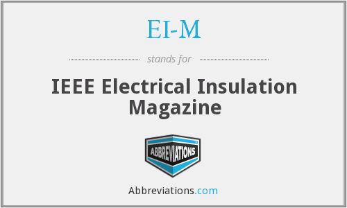 EI-M - IEEE Electrical Insulation Magazine