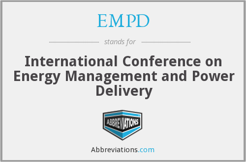 EMPD - International Conference on Energy Management and Power Delivery