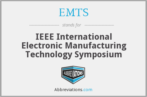 EMTS - IEEE International Electronic Manufacturing Technology Symposium