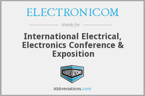 ELECTRONICOM - International Electrical, Electronics Conference & Exposition