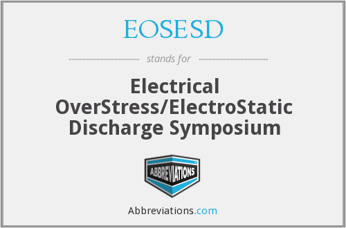EOSESD - Electrical OverStress/ElectroStatic Discharge Symposium