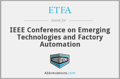 ETFA - IEEE Conference on Emerging Technologies and Factory Automation