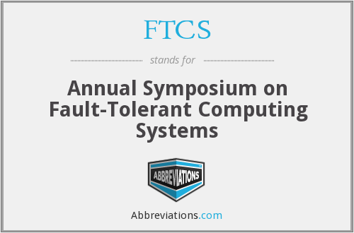 FTCS - Annual Symposium on Fault-Tolerant Computing Systems