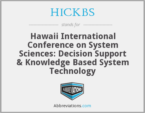 HICKBS - Hawaii International Conference on System Sciences: Decision Support & Knowledge Based System Technology