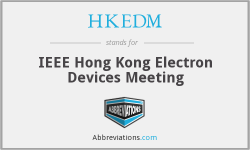 HKEDM - IEEE Hong Kong Electron Devices Meeting