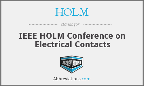 HOLM - IEEE HOLM Conference on Electrical Contacts