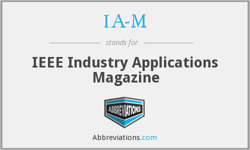IA-M - IEEE Industry Applications Magazine