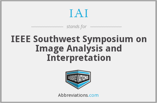 IAI - IEEE Southwest Symposium on Image Analysis and Interpretation