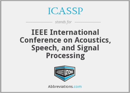 ICASSP - IEEE International Conference on Acoustics, Speech and Signal Processing
