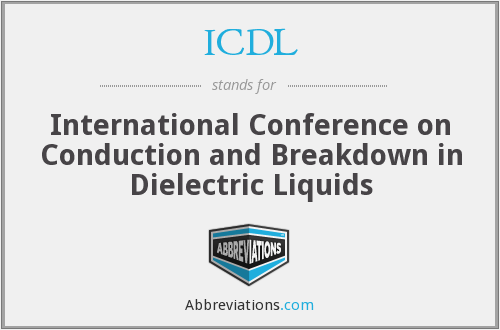 ICDL - International Conference on Conduction and Breakdown in Dielectric Liquids