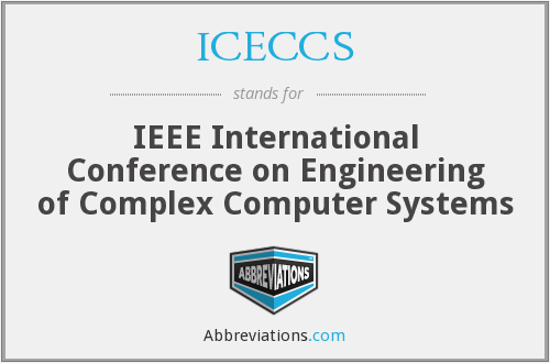 ICECCS - IEEE International Conference on Engineering of Complex Computer Systems