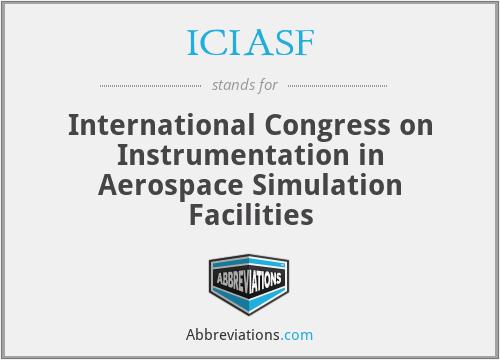 ICIASF - International Congress on Instrumentation in Aerospace Simulation Facilities