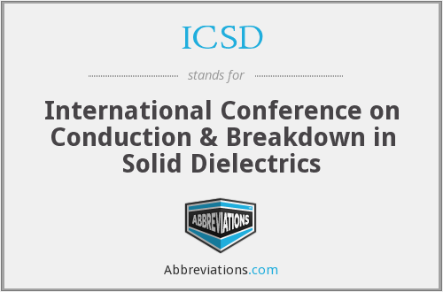 ICSD - International Conference on Conduction & Breakdown in Solid Dielectrics