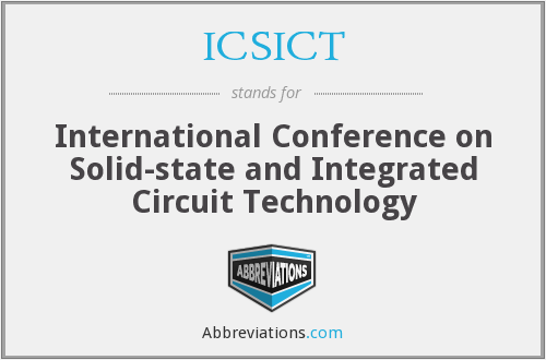 ICSICT - International Conference on Solid-state and Integrated Circuit Technology