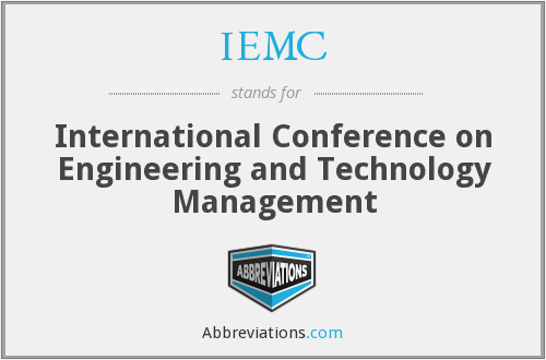 IEMC - International Conference on Engineering and Technology Management