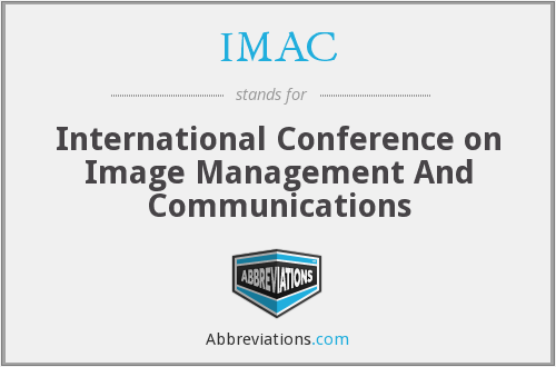 IMAC - International Conference on Image Management and Communications