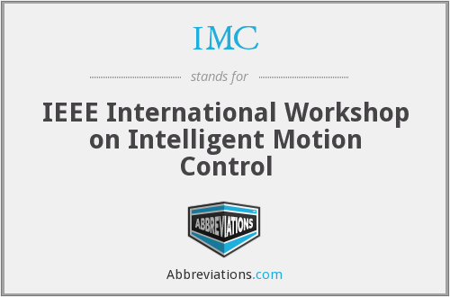 IMC - IEEE International Workshop on Intelligent Motion Control