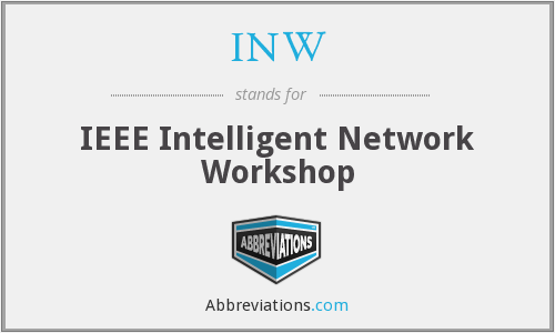 INW - IEEE Intelligent Network Workshop
