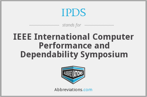 IPDS - IEEE International Computer Performance and Dependability Symposium