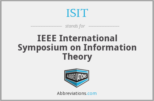 ISIT - IEEE International Symposium on Information Theory