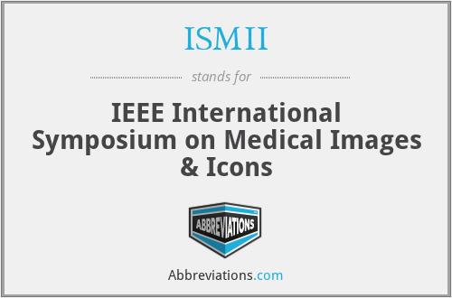 ISMII - IEEE International Symposium on Medical Images & Icons