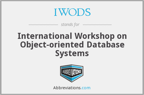 IWODS - International Workshop on Object-oriented Database Systems
