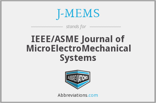 J-MEMS - IEEE/ASME Journal of Microelectromechanical Systems