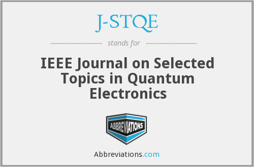J-STQE - IEEE Journal on Selected Topics in Quantum Electronics