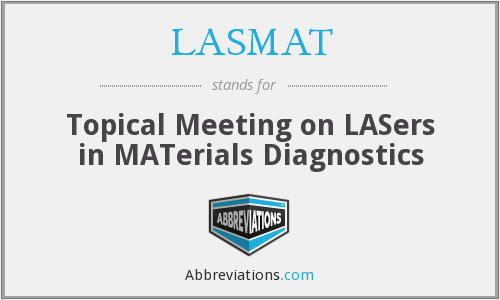 LASMAT - Topical Meeting on Lasers in Materials Diagnostics