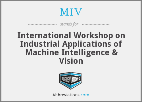 MIV - International Workshop on Industrial Applications of Machine Intelligence & Vision