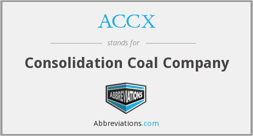 ACCX - Consolidation Coal Company