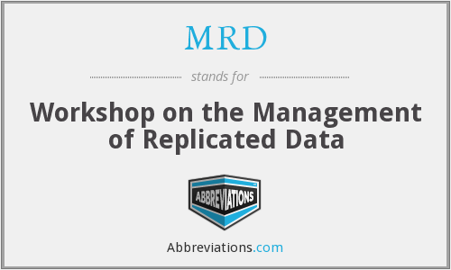 MRD - Workshop on the Management of Replicated Data