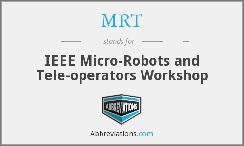 MRT - IEEE Micro Robots and Teleoperators Workshop
