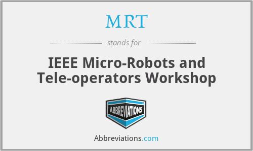 MRT - IEEE Micro-Robots and Tele-operators Workshop