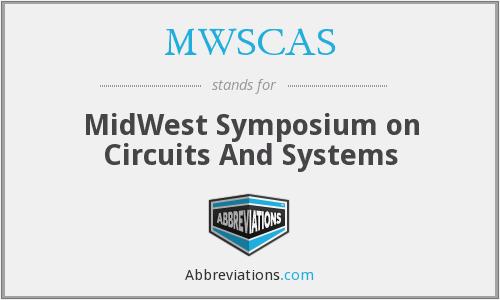 MWSCAS - MidWest Symposium on Circuits And Systems