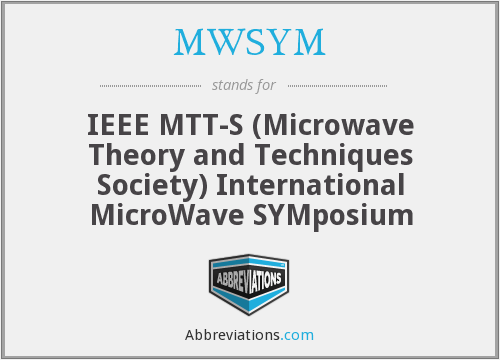 MWSYM - IEEE MTT-S International Microwave Symposium