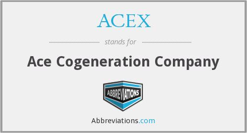 ACEX - Ace Cogeneration Company