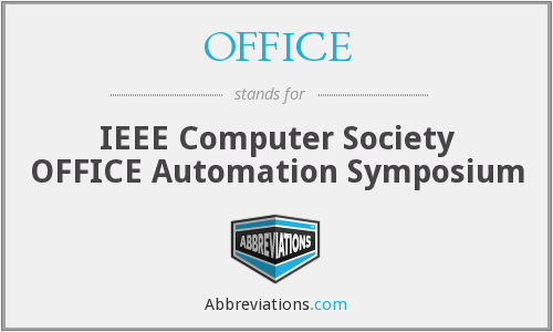 OFFICE - IEEE Computer Society OFFICE Automation Symposium