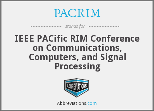 PACRIM - IEEE PACific RIM Conference on Communications, Computers, and Signal Processing