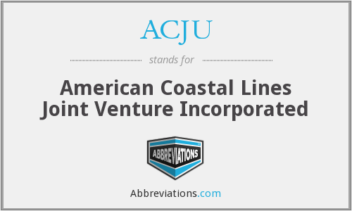 ACJU - American Coastal Lines Joint Venture Incorporated