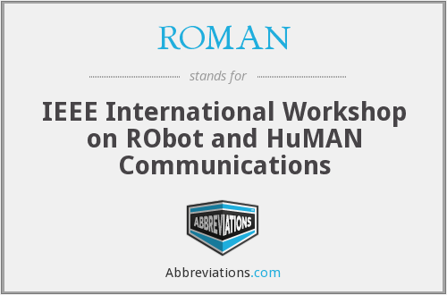 ROMAN - IEEE International Workshop on Robot and Human Communications
