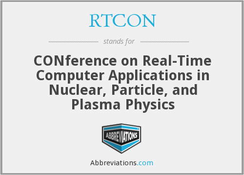RTCON - CONference on Real-Time Computer Applications in Nuclear, Particle, and Plasma Physics