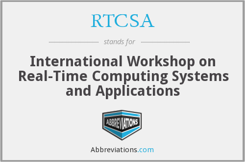RTCSA - International Workshop on Real-Time Computing Systems and Applications
